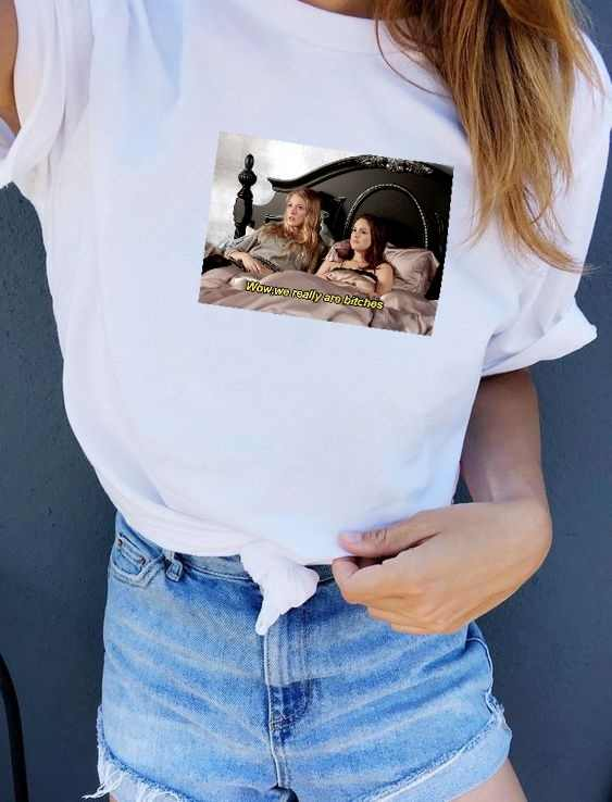 kuakuayu HJN We Really Are Bi*ches Gossip Girl Quotes Funny T-Shirt Blair  Serena Best Friends Matching Tee Hipster Shirt