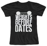 WEIGHTS BEFORE DATES FUNNY GYMer FITNESS MUSCLES WORKOUT WOMENS COTTON T SHIRT 2017 Summer Funny Print