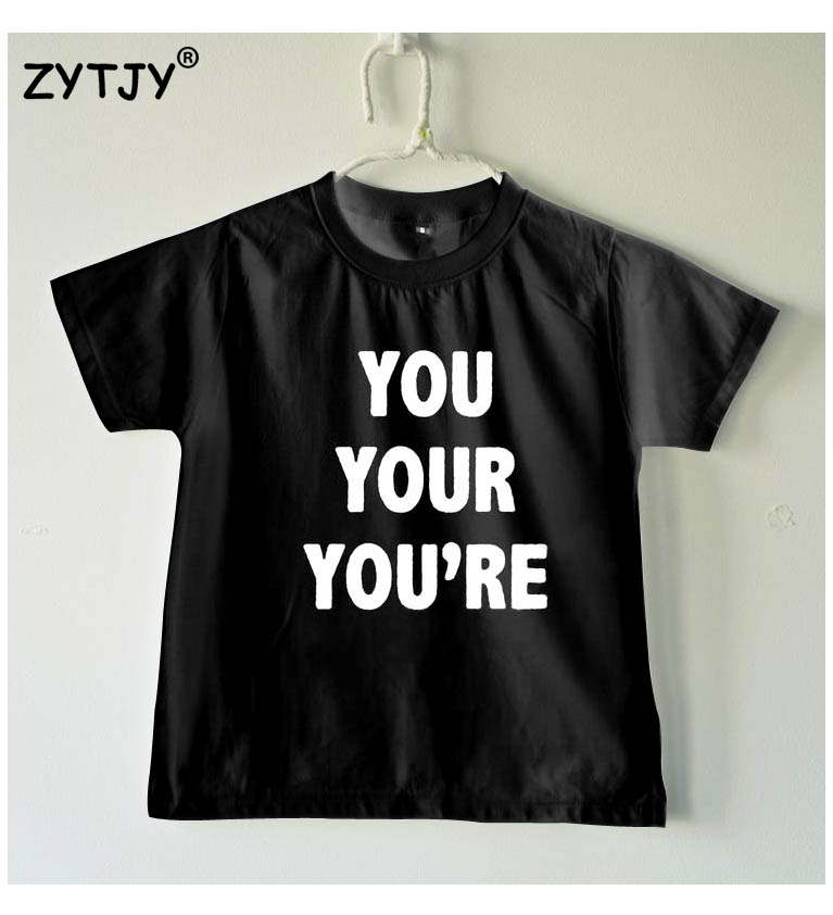 You Your Youre Letters Print Kids tshirt Boy Girl shirt Children Toddler Clothes Funny Top Tees Z-78