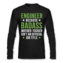 Geek Badass Engineer Engineering Shirt Men Long Sleeve Cotton Custom Plus Size Group Under Tshirts