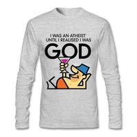 Natural Cotton Teenage Tshirt New Brand Mens I Was An Atheist Until I Realised I Was