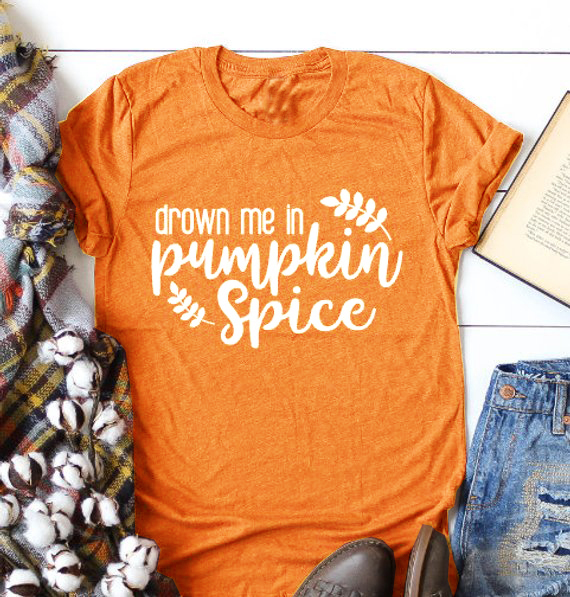 fbc86a01 Drown me in Pumpkin Spice t-shirt women fashion slogan funny yellow art  party vintage tees cotton casual aesthetic tops shirts