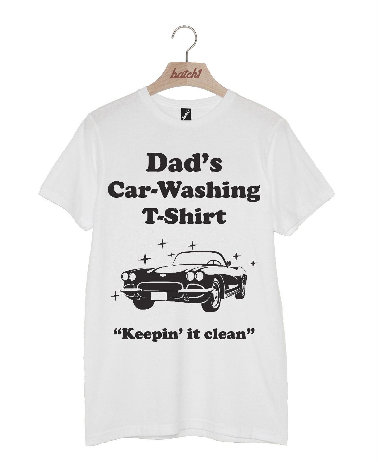 BATCH1 DADS CAR WASHING FATHERS DAY XMAS GIFT BIRTHDAY PRESENT MENS T-SHIRT