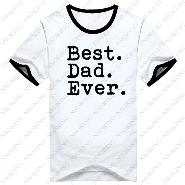 9682af1e 2018 New Men T-Shirt Fathers Day Gift Best Dad Ever Printed T Shirt For