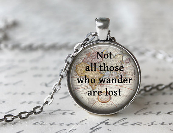 Not All Those Who Wander Are Lost Fashion Quote Glass Necklace