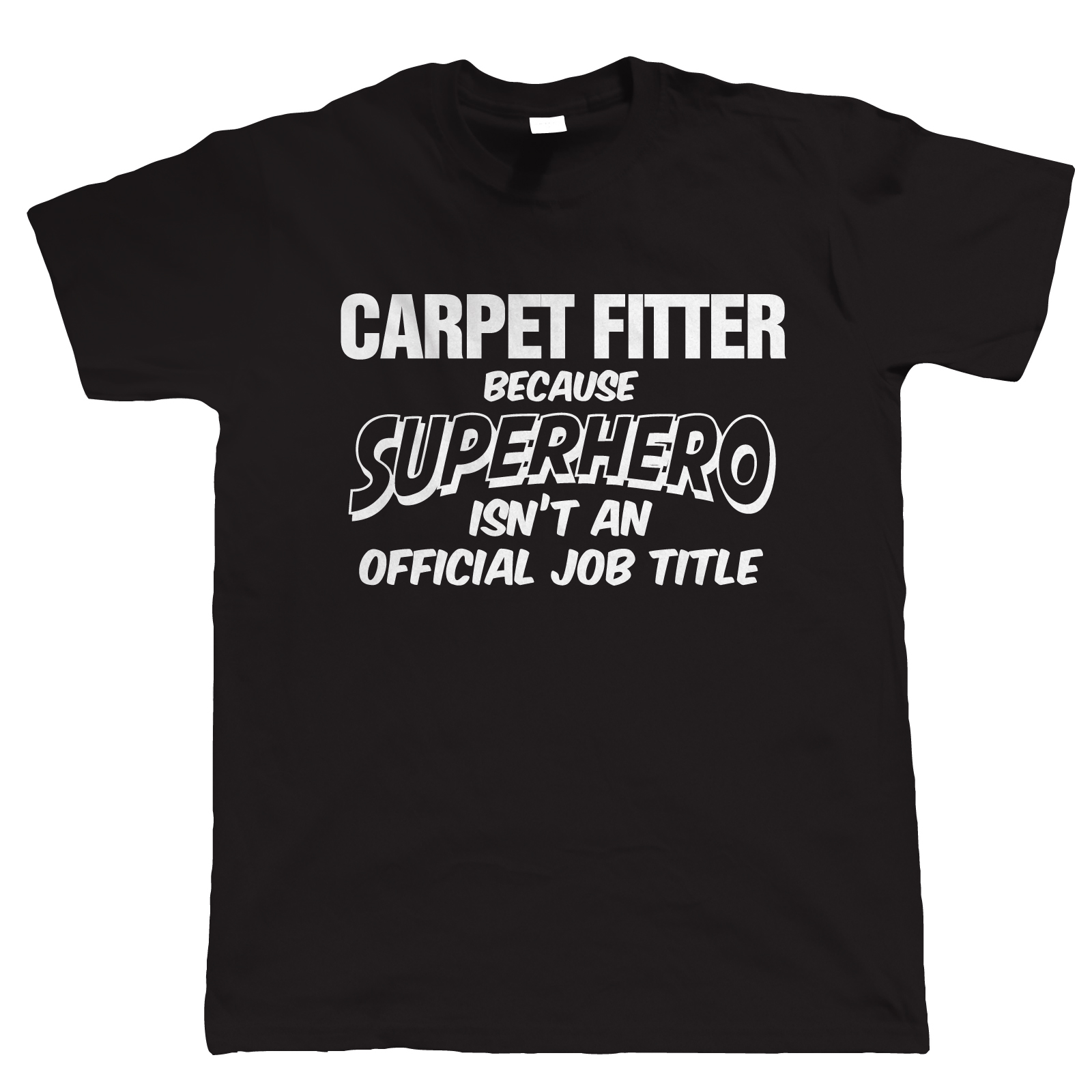 Carpet Fitter Superhero, Mens Funny T-Shirt, Christmas Gift for Dad Fathers Day MenS O-Neck Printed Tee Shirt Top Tee