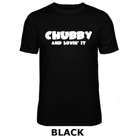 Mens Chubby And Lovin It Funny Slogan T-shirt NEW S-XXXL New T Shirts Tops Tee Unisex