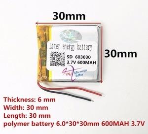 Image 2 - (Ücretsiz kargo) (1 adet/grup) 3.7 V 603030 600 mah lityum polimer pil kaliteli mallar CE FCC ROHS sertifika yetkilisi