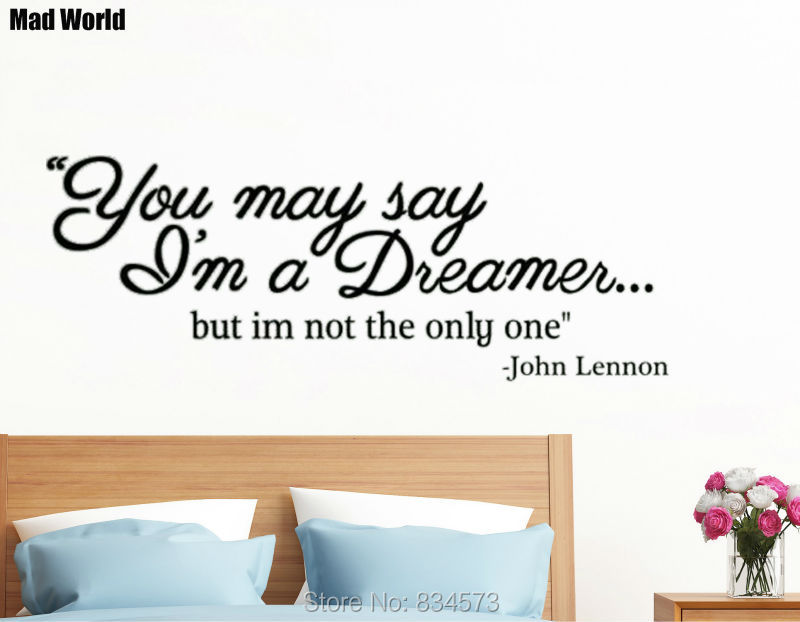 Mad World You May Say Im A Dreamer Quote Wall Art Stickers Wall