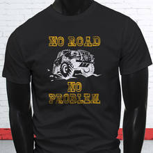 305854a9 2018 Hot sale Fashion NO ROAD NO PROBLEM OFF ROAD USA MUDDING JEEP DUNE  Mens Black T-Shirt Tee shirt