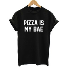 2016 Summer Women Loose Tops Funny Tee Pizza Is My Bae Letters Print T shirt Black White HM2550