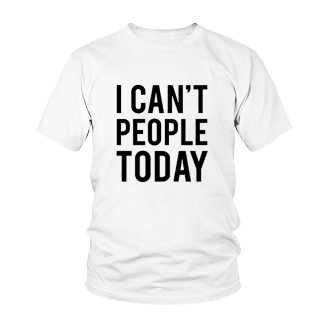 Unisex Summer Hipster Crewneck I Can't People T-Shirt Tumblr Casual Anti-social Top Funny Letter T Shirt sarcastic Female tshirt