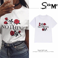 2017 Summer New Tops O Neck Women Funny Nothing Letters Rose Printed White Tshirts Cotton Casual
