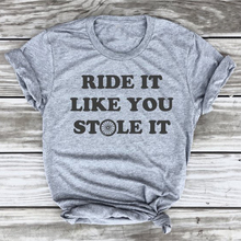 Ride It Like You Stole It camiseta, camiseta giratoria ciclismo Tee bicicleta Tee rueda gráfico vintage kawaii cute tapas grunge tumblr camisa