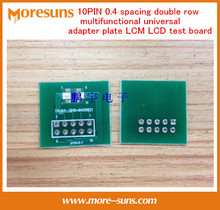 Fast Free Ship 20PCS/lot 10PIN 0.4 spacing double row multifunctional universal adapter plate LCM LCD test board PCB board