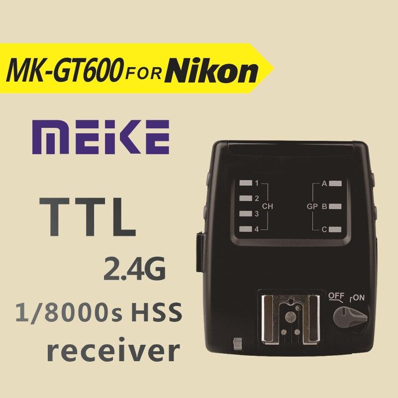 Meike MK GT600 2.4G Wireless 1/8000s HSS TTL Flash trigger Receiver for Nikon D7100 D7000 D5100 D5000 D5200 D90 D70 meike mk d750 battery grip pack for nikon d750 dslr camera replacement mb d16 as en el15 battery