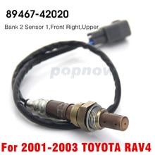 1 шт. Новый 89467-42020 Передний Правый Топливовоздушной Коэффициент Датчик Кислорода O2 Датчик, Пригодный Для Toyota RAV4 2001-2003 #7339