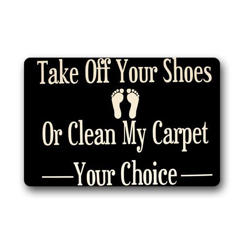 Perfect Memory Home Take Off Your Shoes Or Clean My Carpet Your Choice Doormat  Kitchen Mats Living
