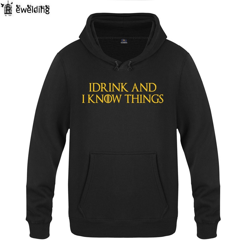 Mens Hoodies GAME OF THRONES I DRINK AND I KNOW THINGS Hoodie Men Fleece Long Sleeve Mans Sweatshirt Skateboard Pullover Winter