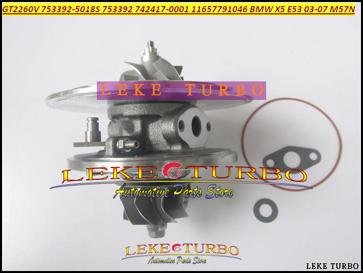 Free Ship Turbo Cartridge CHRA Core GT2260V 753392-5018S 753392 742417 11657791046 Turbocharger For BMW X5 E53 2003-07 M57N 3.0L