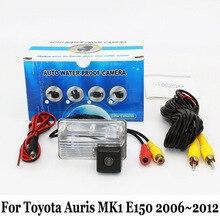 Камера Заднего вида Для Toyota Auris MK1 E150 2006 ~ 2012/RCA проводной Или Беспроводной CCD Ночного Видения HD Широкоугольный Объектив Парковка камера