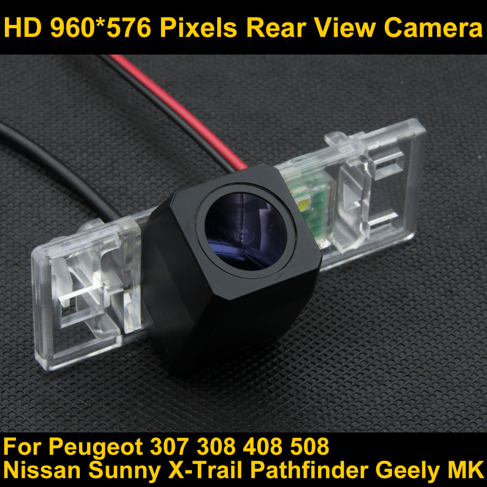 PAL HD 960*576 Pixels Car Parking Rear view Camera for Peugeot 307 308 408 508 Nissan Sunny X-Trail Pathfinder Geely MK Car