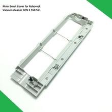 Original Main Brush Roller Cover Housing Case for Xiaomi Roborock S50 S51 Robot Vacuum Cleaner Spare Parts accessories