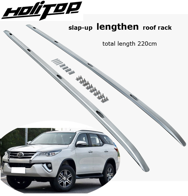 pretty nice 852b9 b3cfe Lengthen roof bar roof rail roof rack for Toyota Fortuner 2015 2016 2017  2018 2019,can load 120KG,HOLITOP 5years SUV experiences