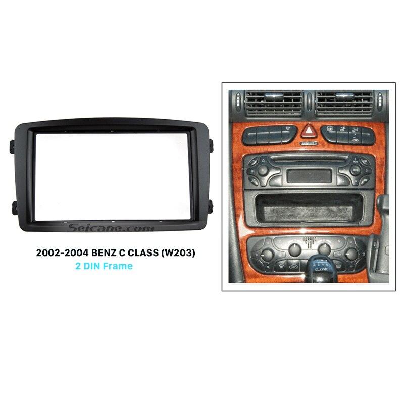 2002-2004 년 동안 seicane double din car radio fascia 메르세데스 벤츠 c 클래스 w203 dvd 플레이어 패널 키트 스테레오 오디오 대시 프레임