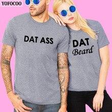 YOFOCOO New Summer Couples O-Neck T-Shirt Print DAT ASS Men Beard Women T-Shirts Short Sleeve Cotton T-shirt Tee