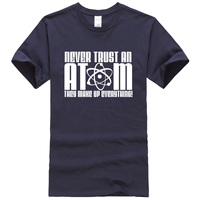 2017 T Shirt Summer Men S T Shirts Never Trust An Atom Letter Printed Brand Clothing
