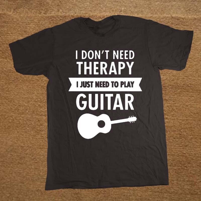 Yo no necesito terapia, sólo necesito a tocar la guitarra T camisa camiseta divertida Mens ropa de manga corta camisetas Camiseta