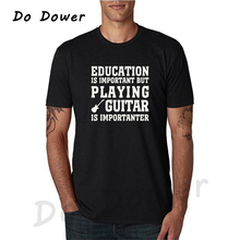 4bb99d8c8b Playing Guitar Importanter Letters Printed Mens T Shirt 2018 Novelty Cotton  T-shirt Funny Tops