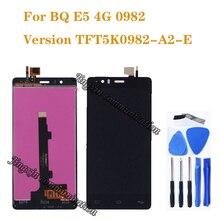 100% ใหม่สำหรับ BQ Aquaris E5 0982 จอแสดงผล LCD + หน้าจอสัมผัส digital converter เปลี่ยน E5 4G รุ่น LCD TFT5K0982FPC A2 E