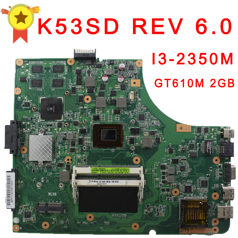 K53SD motherboard REV 6.0 with i3 CPU Onboard Non-Integrated Graphics GT610M 2G laptop a53s x53s original laptop motherboard mainboard for lenovo g565 z565 la 5754p with 4 video chips non integrated graphics card rev 2 0