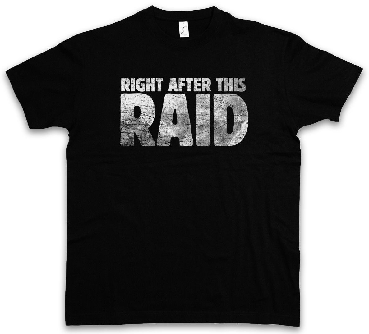 Right After This Raid T-Shirt Gamer Games Gaming Video RPG Online MMORPG Fun Hip Hop Clothing Cotton Short Sleeve T Shirt image