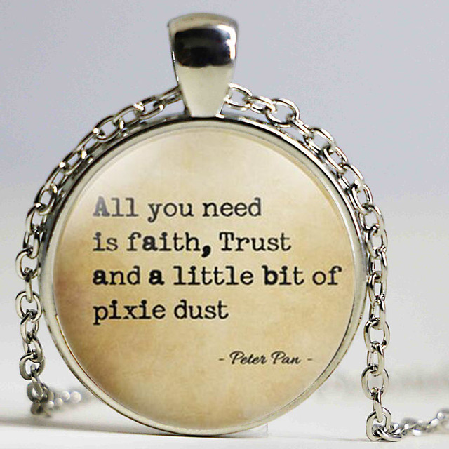 Peter Pan Quote Jewelry All You Need Is Faith Trust And Pixie Dust