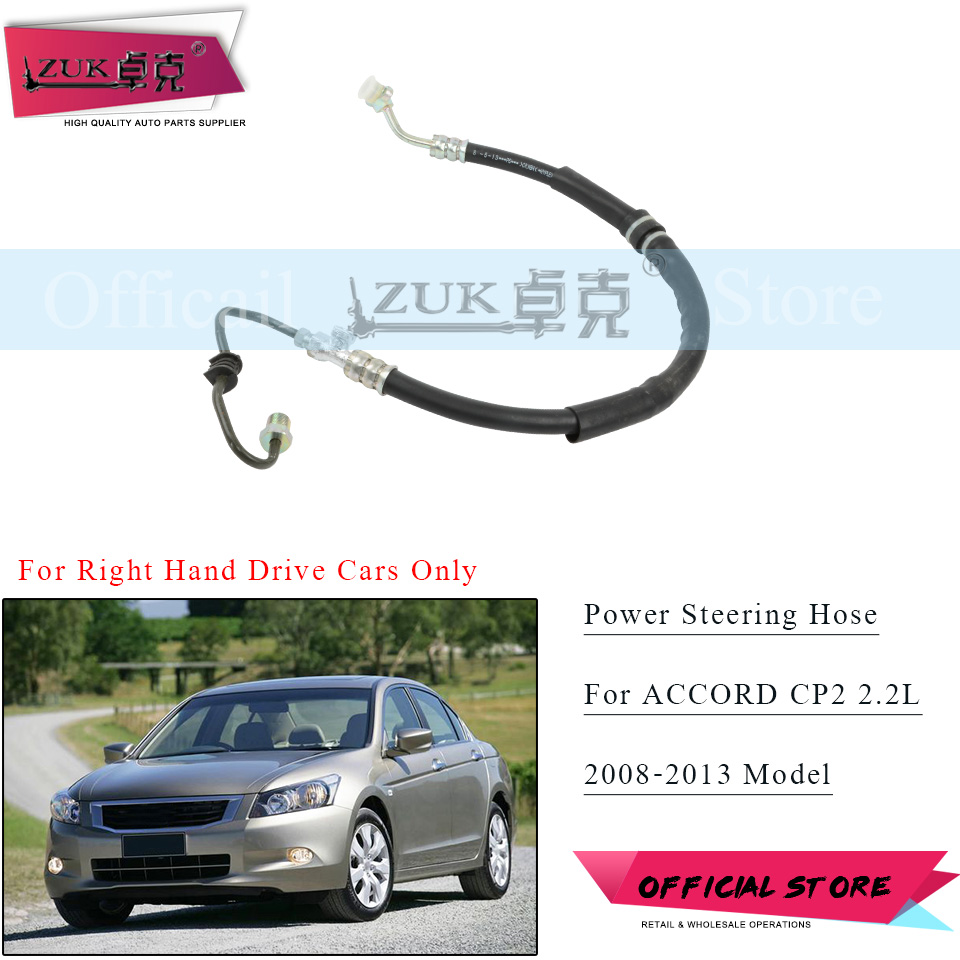 ZUK Power Steering Pump Pressure Hose Pipe Tube For HONDA ACCORD CP2 2.2L 2008 2009 2010 2011 2012 2013 Right Hand Drive Cars