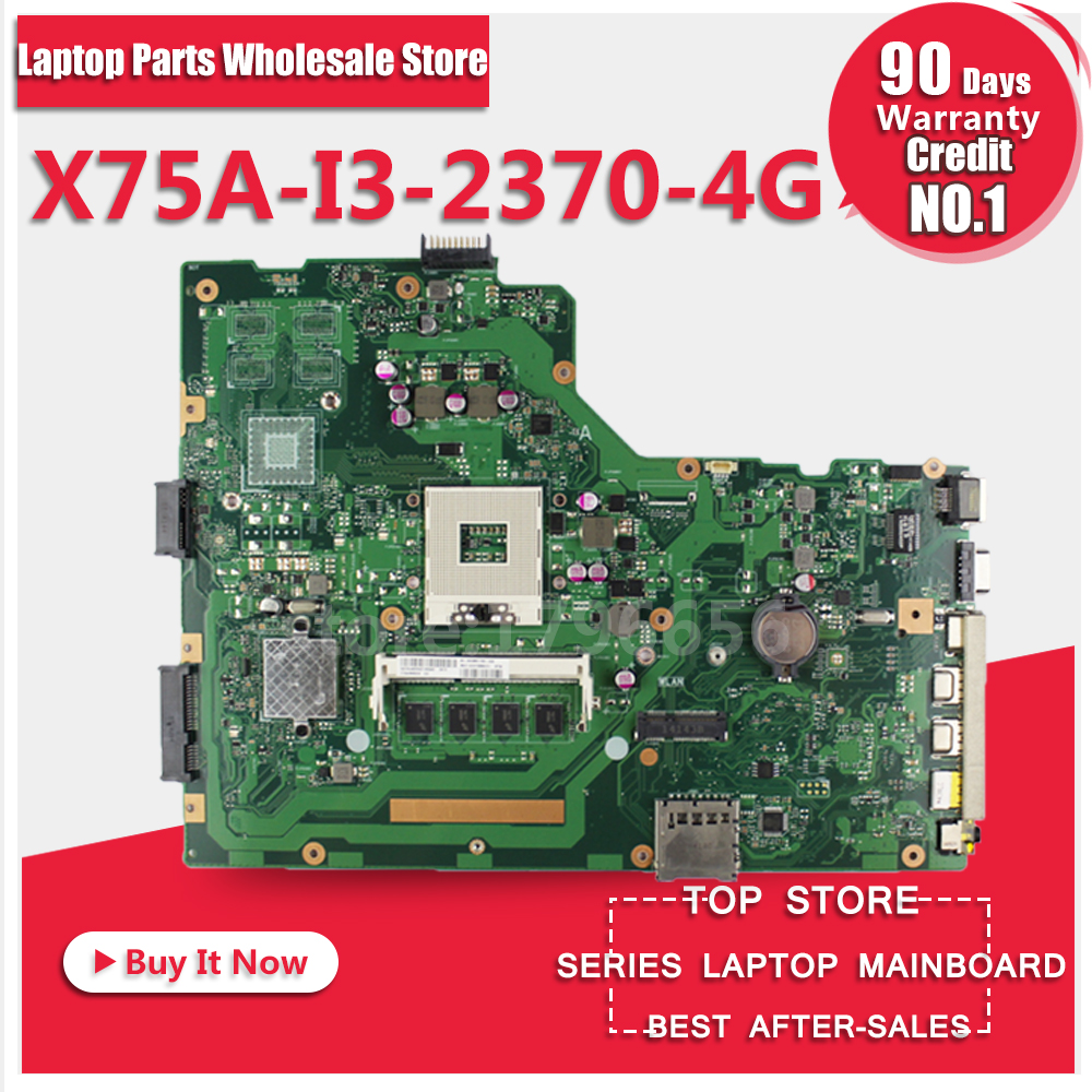 Free Shipping For ASUS X75A I3-2370-4G Laptop Motherboard System Board Main Board Mainboard Card Logic Board Tested free shipping x75a 4g ram mainboard for asus r704v x75vd x75a x75a1 x75v x75vb x75vc laptop motherboard hm76 60 ndomb1501 b06