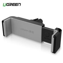 Автомобильный держатель для телефона Ugreen для iPhone 8X7 6 S, держатель на вентиляционное отверстие, подставка, вращение на 360 градусов, подставка для мобильного телефона для samsung Xiaomi
