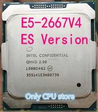 E5-2667V4 Original Intel Xeon ES la versión E5 2667 V4 QHVD 2,90 GHZ 8-Core 20M FCLGA2011-3 135W procesador envío gratis E5 2667V4