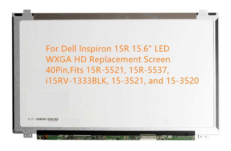 For Dell Inspiron 15R 15.6 LED WXGA HD Replacement Screen 40Pin, Fits 15R-5521, 15R-5537, i15RV-1333BLK, 15-3521, and 15-3520 brand new laptop for dell inspiron 15 15r 5521 5537 3537 3521 lcd back cover upper cover bezel case palmrest cover bottom case