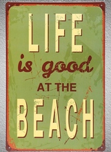 1 pc Life is good beach sea surfing summer vacation Tin Plate Sign wall man cave Decoration Man Art Poster metal vintage