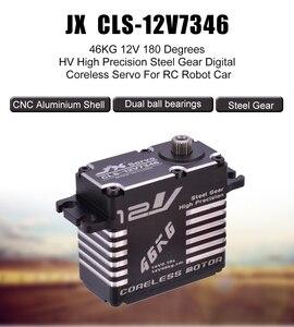 Image 2 - JX CLS 12V7346 46KG 12V סרוו 180 מעלות HV גבוהה דיוק פלדת ציוד דיגיטלי Coreless סרוו CNC אלומיניום פגז סרוו