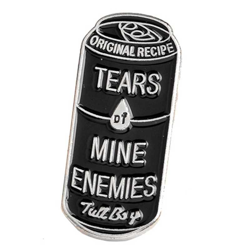 Black Cans Tears Of Mine Enemies Pins Enamel Lapel Pins Button Badge Punk Brooches  Bag Shirt Accessories Jewelry