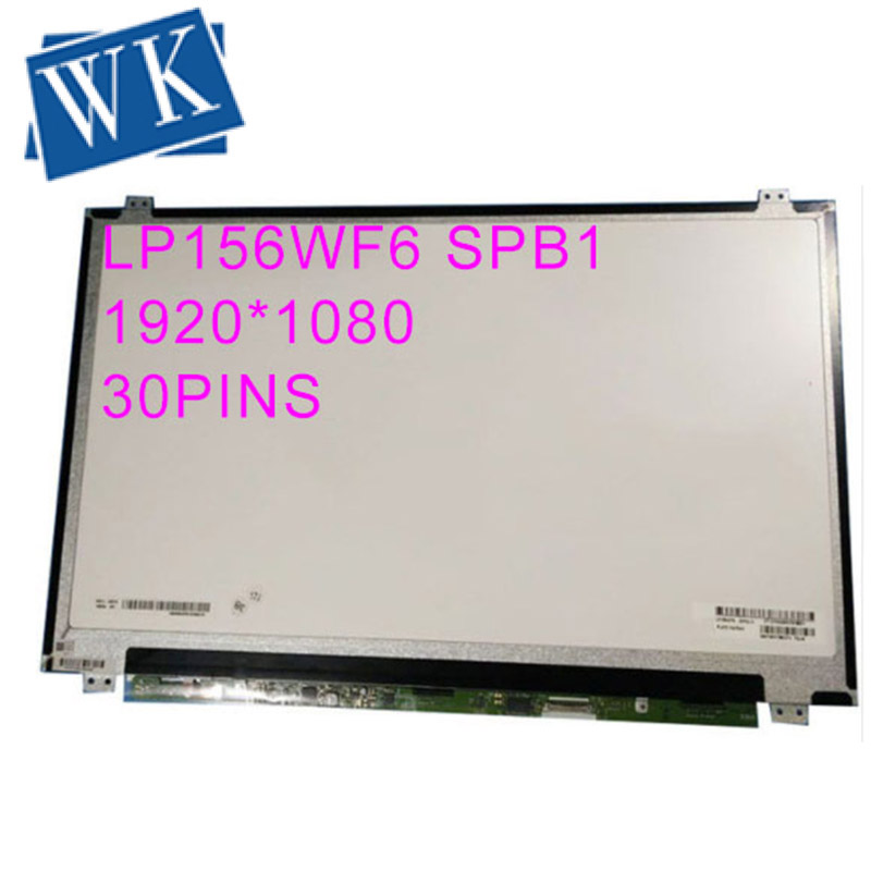 LP156WF6 SPA1 SPB1 K1 fit B156HAN01.1 B156HAN01.2 LTN156HL01 LTN156HL02 LP156WF4 IPS laptop lcd screen 1920*1080 30pin