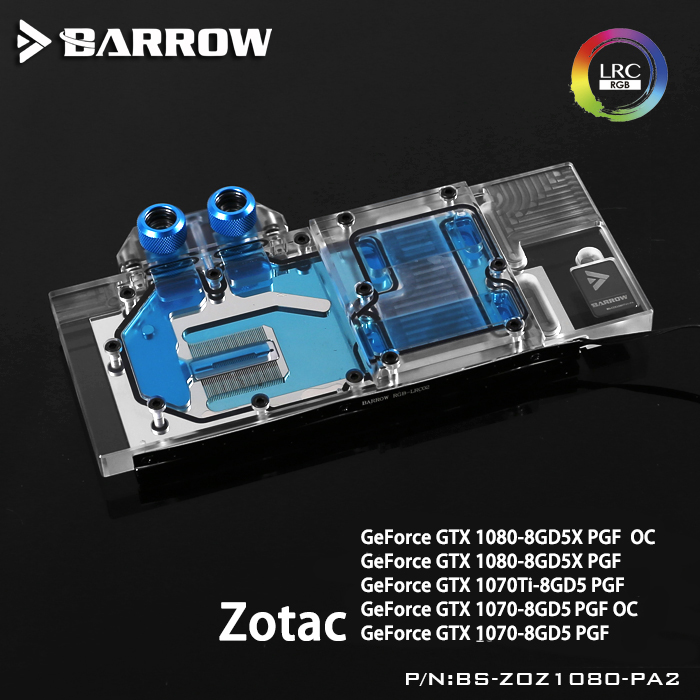 Barrow BS-ZOZ1080-PA2 LRC RGB v1/v2 Full Cover Graphics Card Water Cooling Block for ZOTAC GTX1080-8GD5X PGF OC/1070Ti/1070 цена