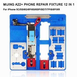Image 1 - 12 IN 1 MIJING A22 + Moederbord Reparatie Armatuur PCB Houder JIG BOARD Voor iPhone 5 S/6/ 6 S/6SP/7/7 P/8/8 P/XR Onderhoud Platform