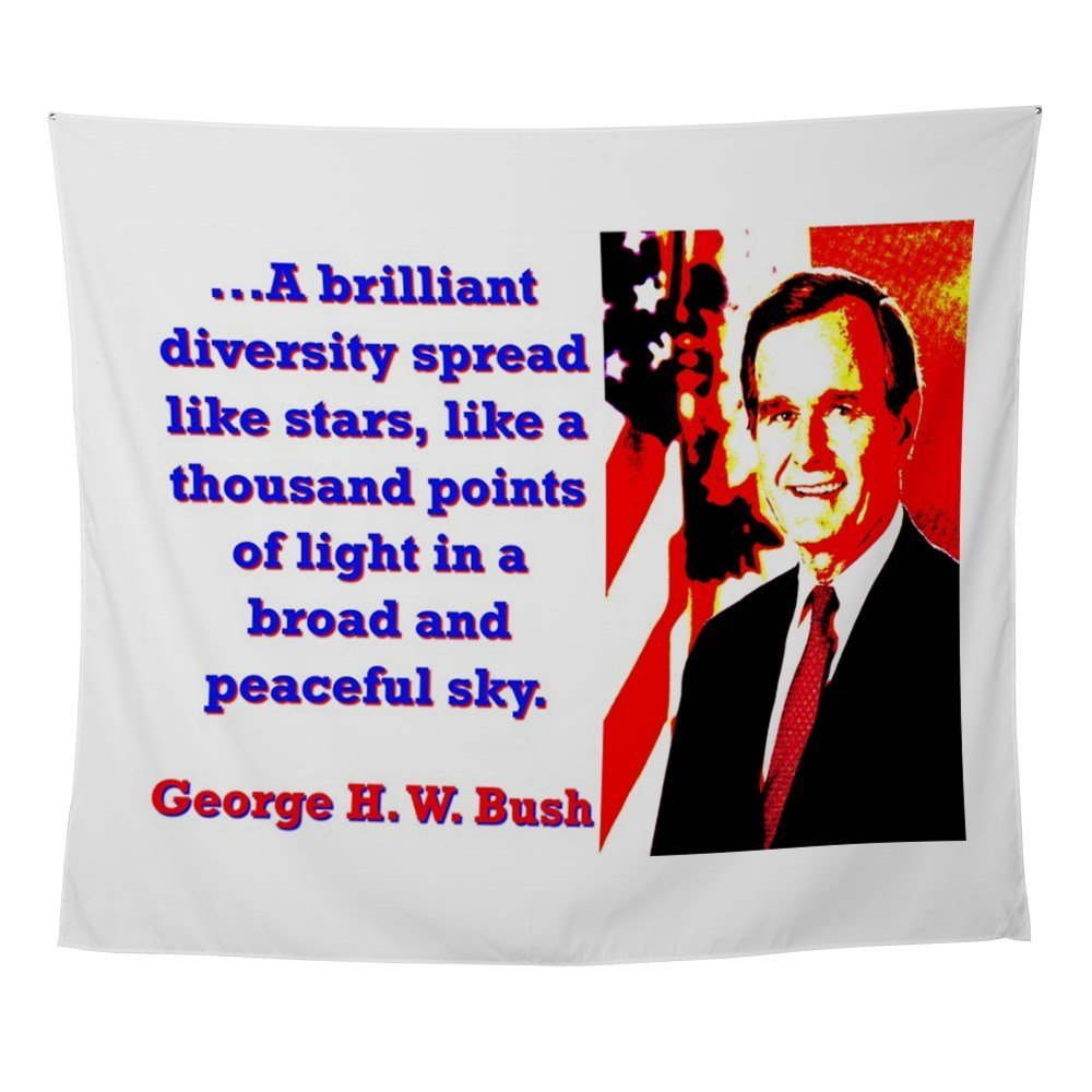 A Brilliant Diversity George H W Bush Wall Tapes Wall Tapestry for Wall Decoration Fabric Hanging Wall