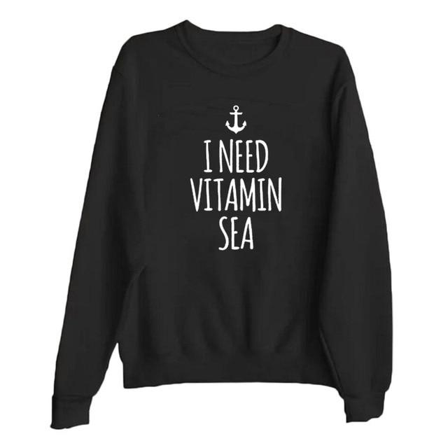 Women's I Need Vitamin Sea Sweashirt 2